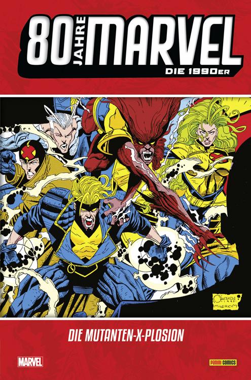80 Jahre Marvel Die 1990er: Die Mutanten X-Plosion
