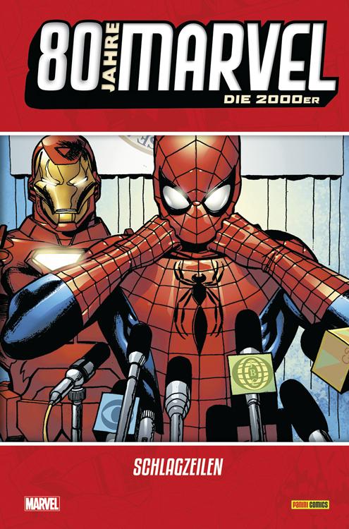 80 Jahre Marvel Die 2000er: Schlagzeilen