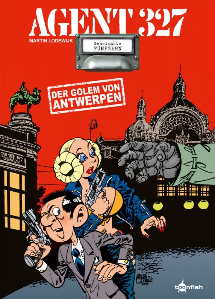 Agent 327 15: Der Golem von Antwerpen