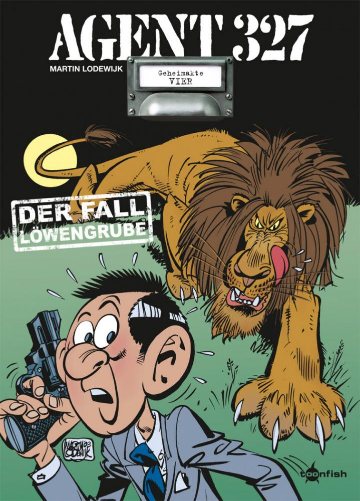 Agent 327 4: Der Fall Löwengrube