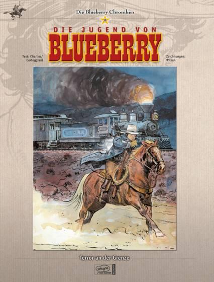 Blueberry-Chroniken 13: Die Jugend von Blueberry: Terror an der Grenze