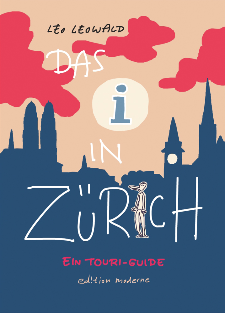 i in Zürich - Ein Touri-Guide