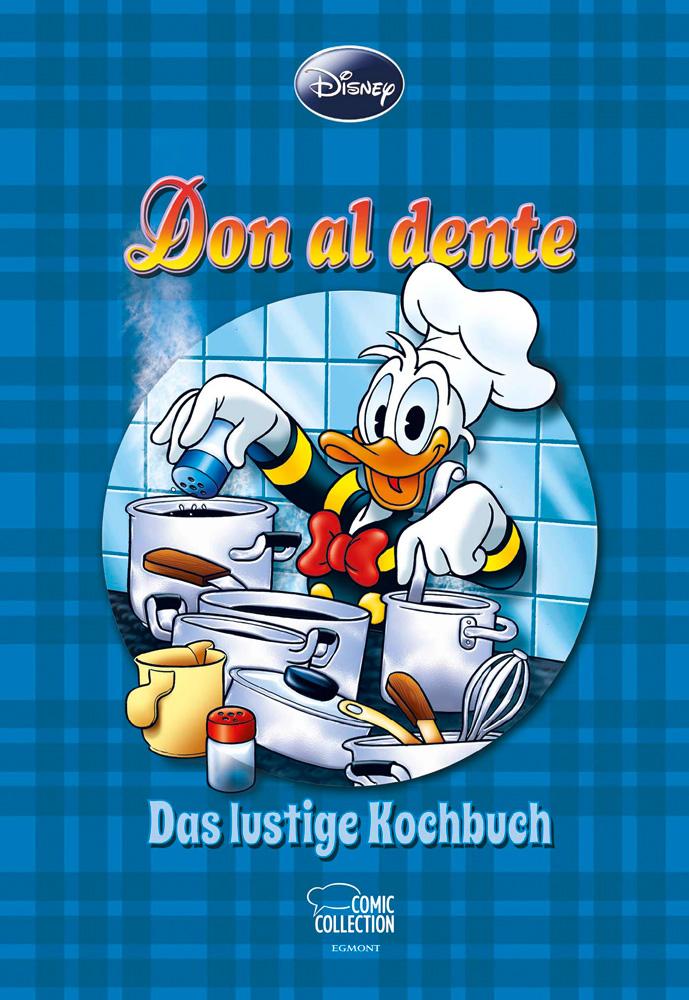 Disney Enthologien 23: Don al dente - Das lustige Kochbuch