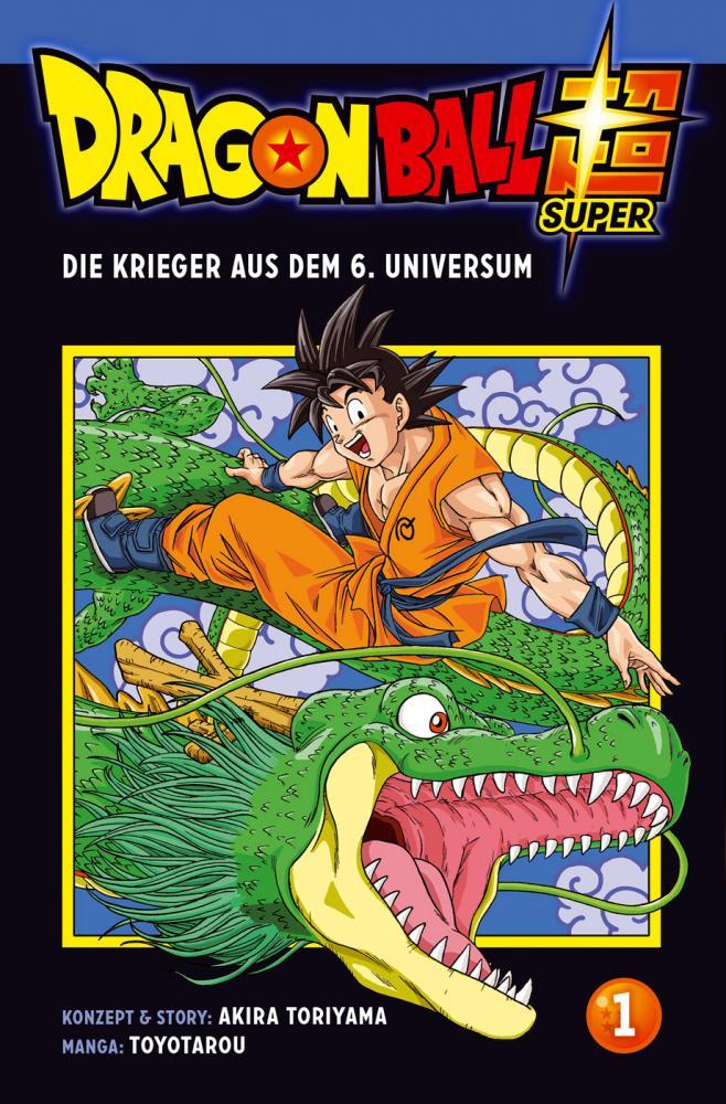 Dragon Ball Super 1: Die Krieger aus dem 6. Universum