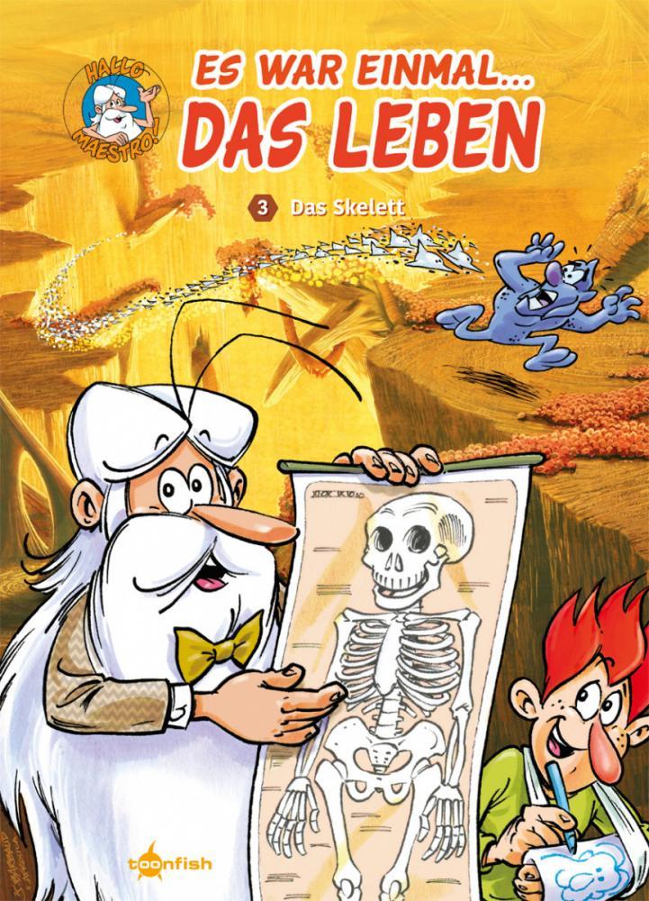 Es war einmal... das Leben 3: Das Skelett