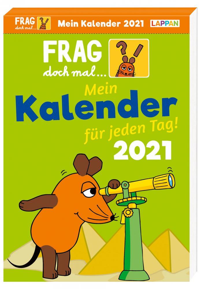 Frag doch mal ... die Maus Tageskalender 2021 - Mein Kalender für jeden Tag