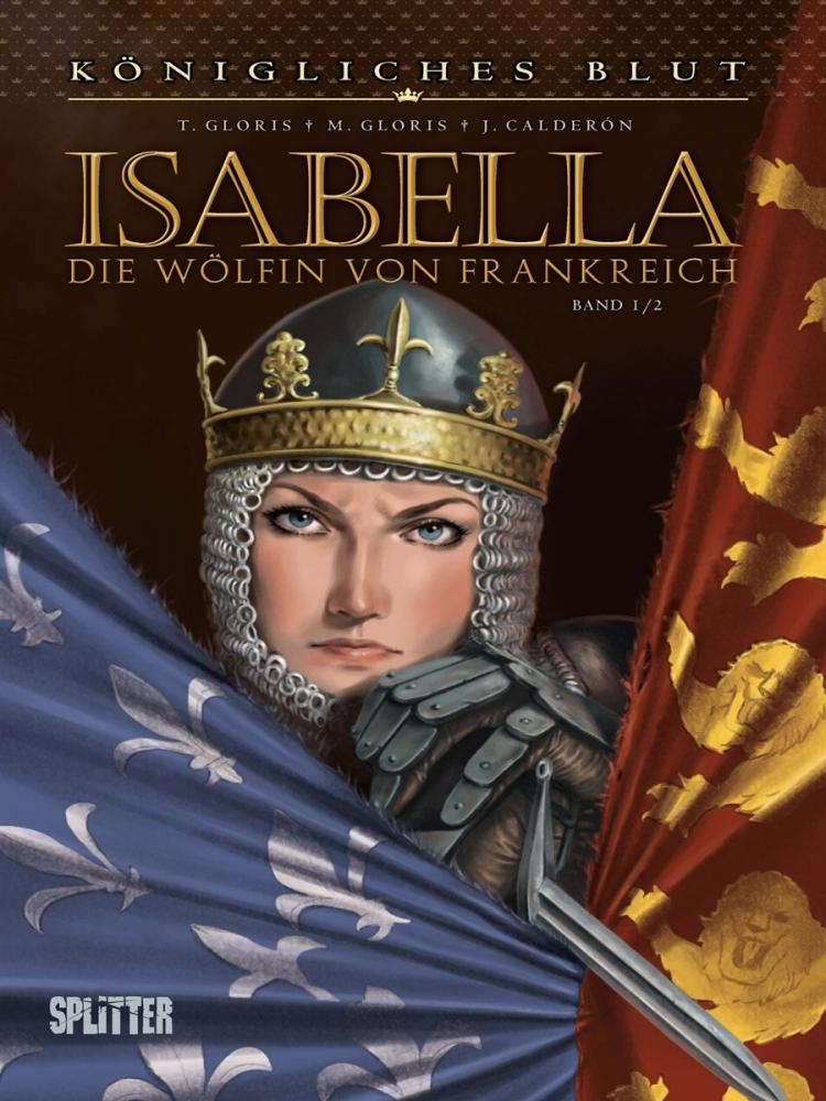 Königliches Blut Isabella - Die Wölfin von Frankreich I