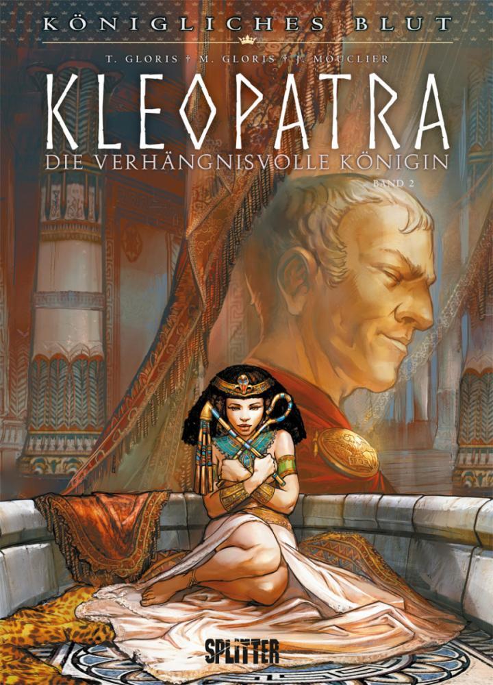 Königliches Blut 10: Kleopatra – Die verhängnisvolle Königin II