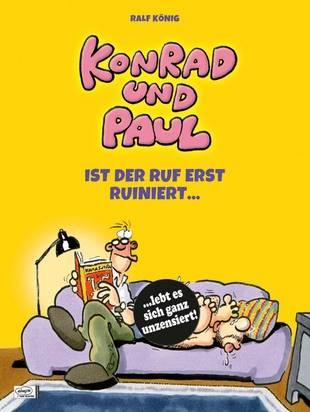 Konrad und Paul – Ist der Ruf erst ruiniert ...