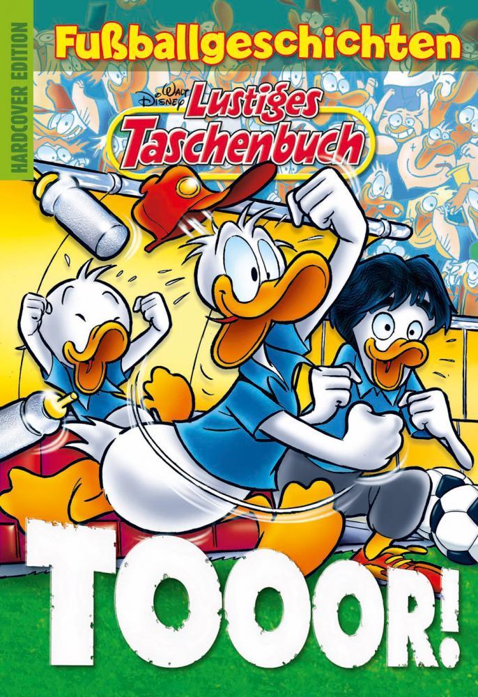 Disney: Lustiges Taschenbuch Fußballgeschichten - Tooor!