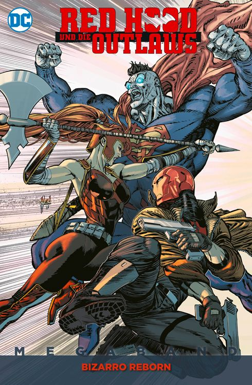 Red Hood und die Outlaws Megaband 2: Bizarro Reborn
