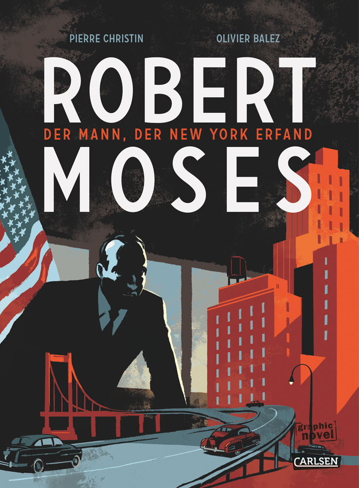 Robert Moses - Der Mann, der New York erfand