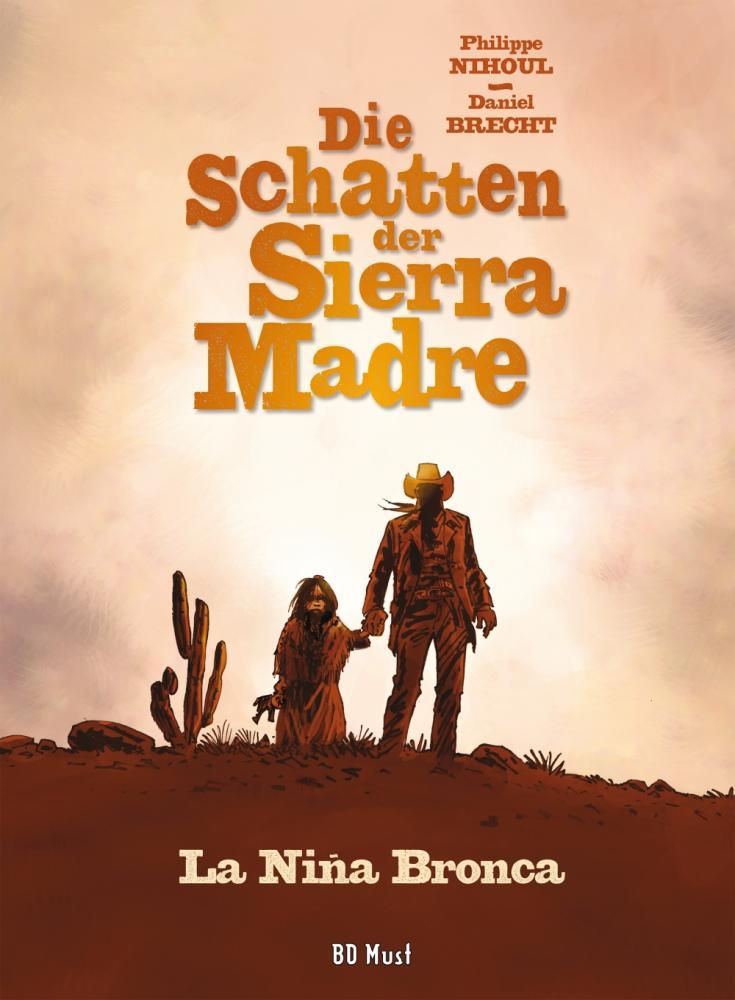 Schatten der Sierra Madre 1: La Niña Bronca