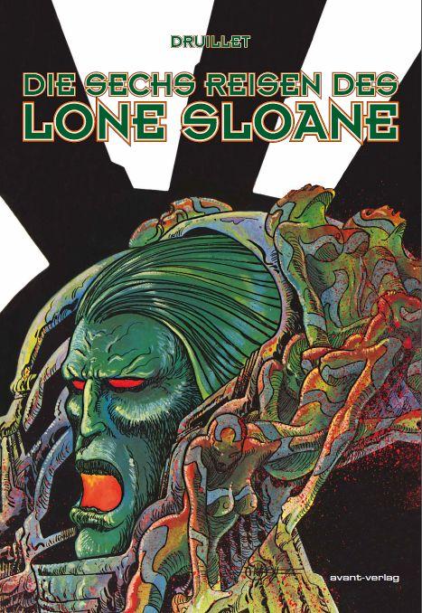 Lone Sloane Die sechs Reisen des Lone Sloane