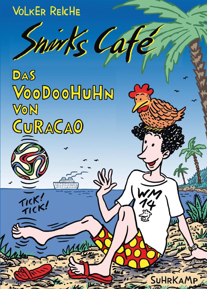 Snirks Café - Das Voodoohuhn von Curaçao