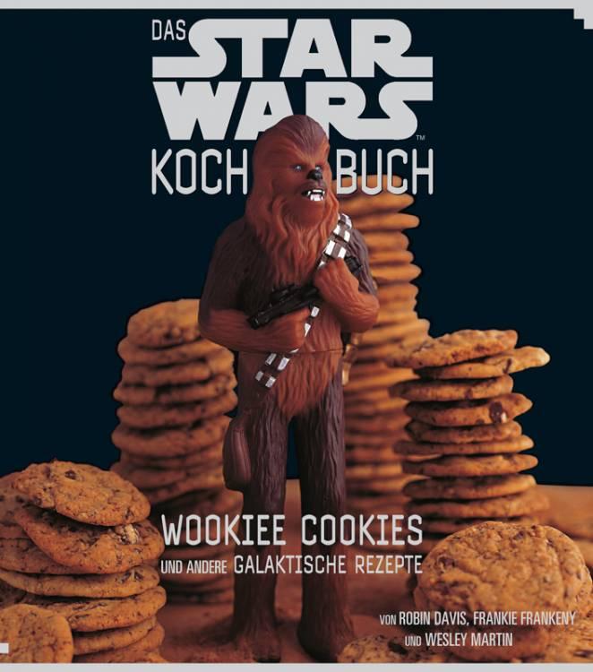 Star Wars Kochbuch: Wookiee Cookies und andere galaktische Rezepte