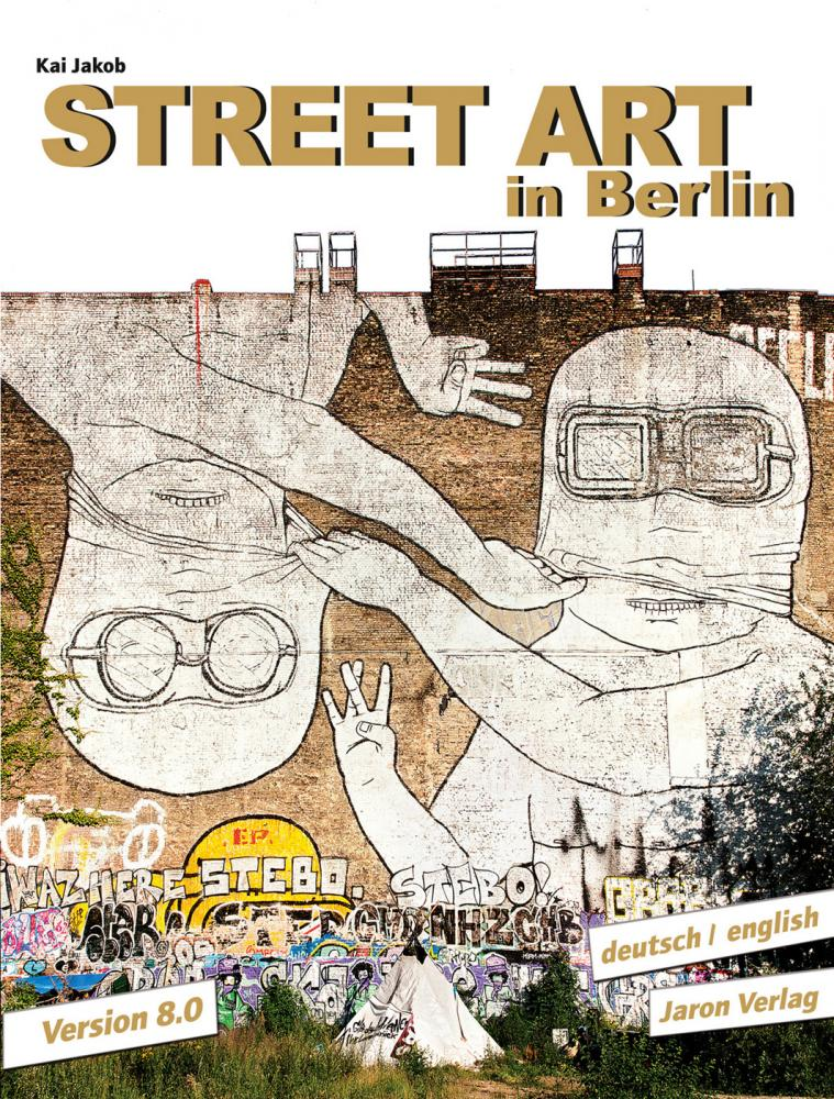 Street Art in Berlin Version 8.0