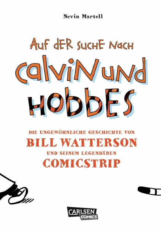 Auf der Suche nach Calvin und Hobbes - Die ungewöhnliche Geschichte von Bill Watterson und seinem legendären Comic-Strip