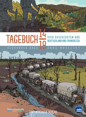 Tagebuch 14/18 - Vier Geschichten aus Deutschland und Frankreich