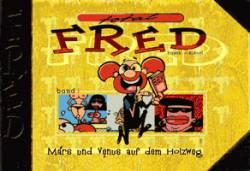 Total Fred: Mars und Venus auf dem Holzweg