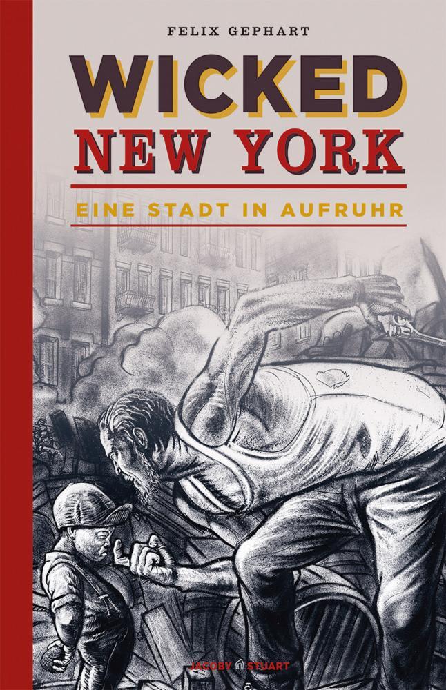 Wicked New York - Eine Stadt in Aufruhr
