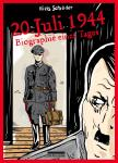 20. Juli 1944 - Biographie eines Tages