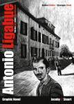 Antonio Ligabue Von der Qual eines Künstlerlebens