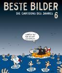 Beste Bilder - Die Cartoons des Jahres Band 6