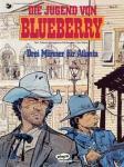Blueberry 31: Die Jugend von Blueberry (8): Drei Männer für Atlanta