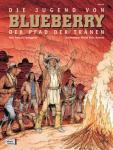 Blueberry 46: Die Jugend von Blueberry (17): Der Pfad der Tränen