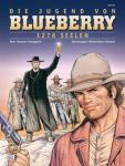 Blueberry 47: Die Jugend von Blueberry (18): 1276 Seelen