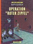 "Bupo Schoch - Operation ""Roter Zipfel"""