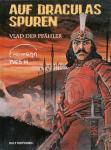 Auf Draculas Spuren: Vlad der Pfähler