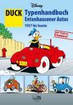 Disney: DUCK - Typenhandbuch Entenhausener Autos 1937 bis heute