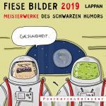 Fiese Bilder 2019 - Meisterwerke des schwarzen Humors