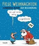 Fiese Bilder - Meisterwerke des schwarzen Humors Fiese Weihnachten