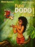 Flieg, Dodo, flieg!