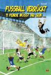 Fußball verrückt - 11 Feinde müsst ihr sein