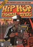 Hip Hop Family Tree - Die frühen Jahre des Hip Hop
