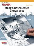How to Draw Manga Manga-Geschichten entwickeln