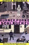 Hühner, Porno, Schlägerei - Deutsche Dorfgeschichten