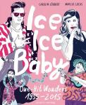 Ice Ice Baby - One-Hit Wonders 1955-2015