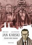Jan Karski - Zeuge der Shoah