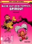 Der kleine Spirou 2: Bleib auf dem Teppich, Spirou!