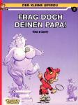Der kleine Spirou 7: Frag doch deinen Papa!