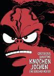 Knochen Jochen - Eine Berliner Moritat