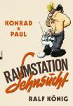 Konrad & Paul: Raumstation Sehnsucht Hardcover