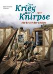Der Krieg der Knirpse 5: 1918 - Der Letzte der Letzten