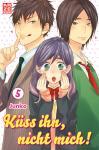 Küss ihn, nicht mich! Band 5