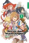 Ein Landei aus dem Dorf vor dem letzten Dungeon sucht das Abenteuer in der Stadt (Light Novel)